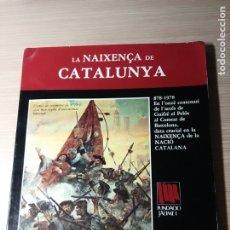 Libros de segunda mano: LA NAIXENÇA DE CATALUNYA. NADALA 1978. Lote 176504103