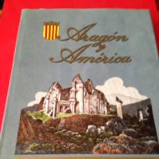 Libros de segunda mano: ARAGON Y AMERICA.PUBLICACION DE DIPUTACION GENERAL DE ARAGON. AÑO 1991. Lote 176546173