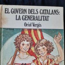 Libros de segunda mano: EL GOVERN DELS CATALANS: LA GENERALITAT. ORIOL VERGÉS.. Lote 176547664
