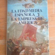 Libros de segunda mano: EDAD MEDIA ESPAÑOLA Y LA EMPRESA DE AMÉRICA, LA. SANCHEZ ALBORNOZ, CLAUDIO CULTURA HISPÁNICA 1983. Lote 234493665
