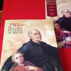 Libros de segunda mano: 250 AÑOS PROVINCIA ESCOLAPIA DE ARAGON. EXPOSICION AÑO 1994. Lote 176631535