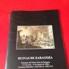 Libros de segunda mano: RUINAS DE ZARAGOZA. ESTAMPAS DEL PRIMER SITIO DE ZARAGOZA. MUSEO DE ZARAGOZA 2004. Lote 176632154