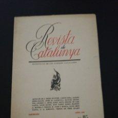 Libros de segunda mano: REVISTA DE CATALUNYA N°85, 1938, ARTICLES J. SERRA HUNTER ETC. . Lote 176791845