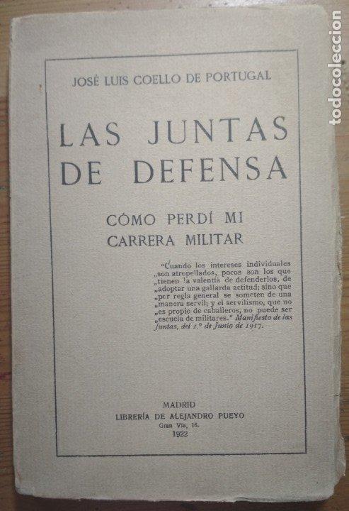 LAS JUNTAS DE DEFENSA (COMO PERDÍ MI CARRERA MILITAR) (ALFONSO XIII) (Libros de Segunda Mano - Historia Moderna)