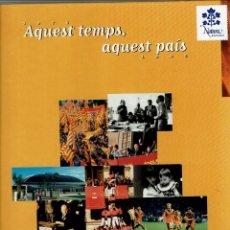 Libros de segunda mano: AQUEST TEMPS, AQUEST PAÍS / 1975 - 1995 / TV3 / EL PERIÓDICO. Lote 177001197