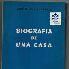 Libros de segunda mano: BIOGRAFIA DE UNA CASA / GUIX SUGRAÑES / REUS 1957 / CÁMARA DE LA PROPIEDAD URBANA / NUMEROSAS FOTOS. Lote 177002769