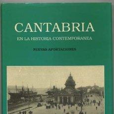 Libros de segunda mano: CANTABRIA EN LA HISTORIA CONTEMPORÁNEA. NUEVAS APORTACIONES. VARIOS AUTORES (1991).. Lote 177174932