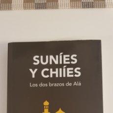 Libros de segunda mano: SUNÍES Y CHIÍES- LOS DOS BRAZOS DE ALÁ - JAVIER MARTIN. Lote 177188673