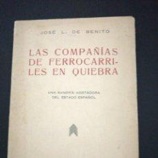 Libros de segunda mano: JOSE L. DE BENITO, LAS COMPAÑÍAS DE FERROCARRILES EN QUIEBRA. Lote 177211314