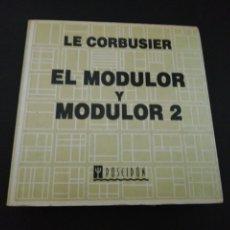 Libros de segunda mano: LE CORBUSIER, EL MODULOR Y MODULOR 2. Lote 177213794