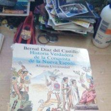 Libros de segunda mano: BERNAL DIAZ DE CASTILLO, HISTORIA VERDADERA DE LA CONQUISTA DE LA NUEVA ESPAÑA, ALIANZA UNIVER. 1989. Lote 177279984