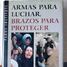 Libros de segunda mano: ARMAS PARA LUCHAR, BRAZOS PARA PROTEGER (LAS MUJERES HABLAN DE LA GUERRA). Lote 177381152