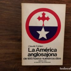 Libros de segunda mano: LA AMÉRICA ANGLOSAJONA DE 1815 HASTA NUESTROS DÍAS. C. FOHLEN . NUDVA CLIO. LABOR. Lote 177433744