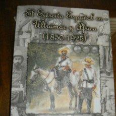 Libros de segunda mano: EJERCITO ESPAÑOL EN ULTRAMAR Y ÁFRICA (1850 - 1925). Lote 177498227