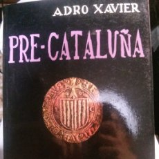 Libros de segunda mano: PRE - CATALUÑA, ADRO XAVIER.. Lote 177505713