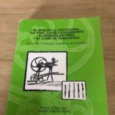 Libros de segunda mano: EL MON DE LA VITICULTURA, ELS VINS, CAVES I AIGUARDENTS AL PENEDES HISTORIC I AL CAMP DE TARRAGONA. Lote 177557003