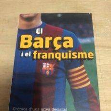 Libros de segunda mano: EL BARÇA I EL FRANQUISME. Lote 177672960