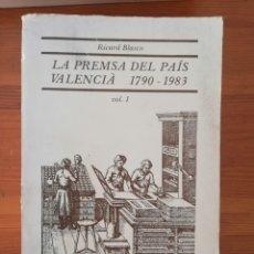 Libros de segunda mano: RICARD BLASCO - LA PREMSA DEL PAÍS VALENCIÀ (1790-1983) VOL. 1. Lote 178045657