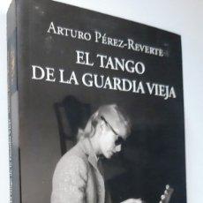 Livros em segunda mão: EL TANGO DE LA GUARDIA VIEJA - ARTURO PÉREZ-REVERTE. Lote 178198120