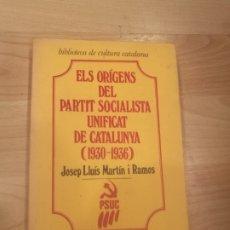 Libros de segunda mano: 'ELS ORÍGENS DEL PARTIT SOCIALISTA UNIFICAT DE CATALUNYA (1930-1936)'. JOSEP LLUÍA MARTÍN I RAMOS. Lote 178215946