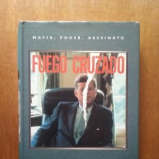 Libros de segunda mano: FUEGO CRUZADO, MAFIA PODER ASESINATO, SAM Y CHUCK GIANCANA, GRIJALBO, 1992. Lote 178243480