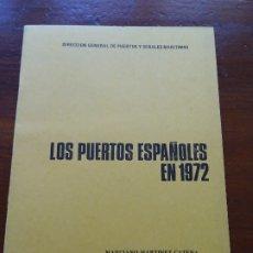 Libros de segunda mano: LOS PUERTOS ESPAÑOLES EN 1972, MARCIANO MARTÍNEZ, 17 PAGS. Lote 178362980