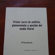 Libros de segunda mano: CURSO DE ANALISIS, PLANEAMIENTO Y GESTIÓN DEL MEDIO LITORAL, CLAUSURA, MARCIANO MARTÍNEZ, 12 PAGS. Lote 178363575