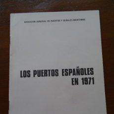 Libros de segunda mano: LOS PUERTOS ESPAÑOLES EN 1971, 26 PAGS. Lote 178364050