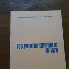 Libros de segunda mano: LOS PUERTOS ESPAÑOLES EN 1970, MARCIANO MARTÍNEZ 17 PAGS. Lote 178364200