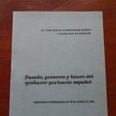 Libros de segunda mano: PASADO PRESENTE Y FUTURO DEL QUEHACER PORTUARIO ESPAÑOL, MARCIANO MARTÍNEZ 25 PAGS. Lote 178364333
