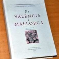 Libros de segunda mano: LIBRO EN VALENCIANO: DE VALÈNCIA I MALLORCA - DE JOSEP MASSOT I MUNTANER- UNIVERSITAT VALENCIA 2017. Lote 178612427