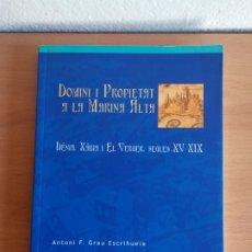 Livros em segunda mão: DOMINI I PROPIETAT A LA MARINA ALTA DÉNIA XÀVIA I EL VERGER SEGLES XV-XIX. Lote 178729596
