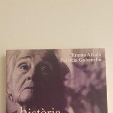 Libros de segunda mano: LA HISTÒRIA AMAGADA , EL SEGLE XX A TRAVÉS DE LES ÀVIES - EMMA AIXALA I PATRICIA GABANCHO. Lote 178789483