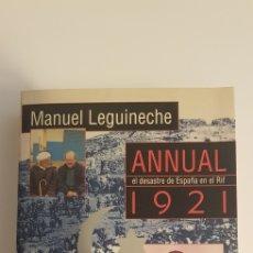 Libros de segunda mano: ANNUAL 1921 - EL DESASTRE DE ESPAÑA EN EL RIF - MANUEL LEGUINECHE. Lote 178790246