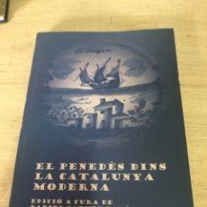 Libros de segunda mano: EL PENEDÈS DINS LA CATALUNYA MODERNA. Lote 178793535