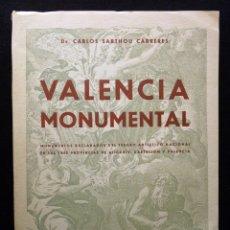 Libros de segunda mano: VALENCIA MONUMENTAL. MONUMENTOS DECLARADOS DEL TESORO ASTÍSTICO NACINAL... SARTHOU CARRERES, 1954. Lote 178798950