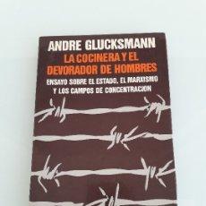 Libros de segunda mano: LA COCINERA Y EL DEVORADOR DE HOMBRES - ANDRE GLUCKSMANN - ESTADO - MARXISMO - CAMPOS CONCENTRACIÓN. Lote 178976345
