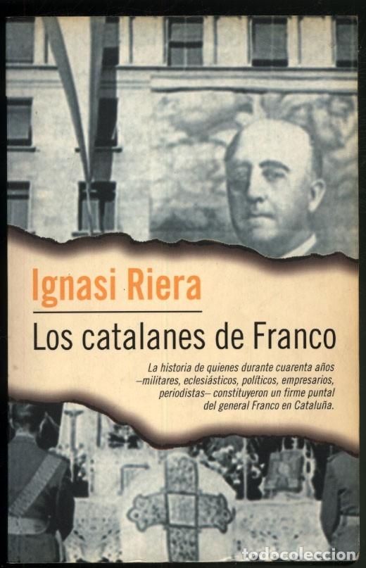 LOS CATALANES DE FRANCO .- IGNASI RIERA (Libros de Segunda Mano - Historia Moderna)
