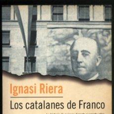 Libros de segunda mano: LOS CATALANES DE FRANCO .- IGNASI RIERA. Lote 179034501