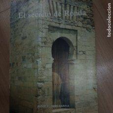 Libros de segunda mano: EL SECRETO DE RONDA -JORGE ALONSO GARCIA -. Lote 179035438