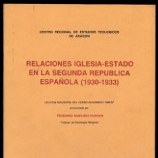 Libros de segunda mano: SÁNCHEZ PUNTER. RELACIONES IGLESIA - ESTADO EN LA SEGUNDA REPÚBLICA ESPAÑOLA (1930 - 1933). 1986.. Lote 179150788
