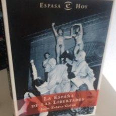 Libros de segunda mano: LA ESPAÑA DE LAS LIBERTADES - ESLAVA GALÁN, JUAN 1ª EDICIÓN 1997. Lote 179158108