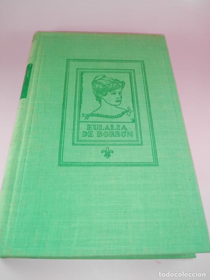 LIBRO-MEMORIAS DE DOÑA EULALIA DE BORBÓN INFANTA DE ESPAÑA-5ªEDICIÓN 1958-EDITORIAL JUVENTUD-EXCELEN (Libros de Segunda Mano - Historia Moderna)