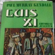 Libros de segunda mano: LUIS XI - PAUL MURRAY KENDALL - PORTAL DEL COL·LECCIONISTA . Lote 179526362