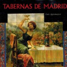 Libros de segunda mano: TABERNAS DE MADRID: POR LUIS AGROMAYOR. Lote 179945701