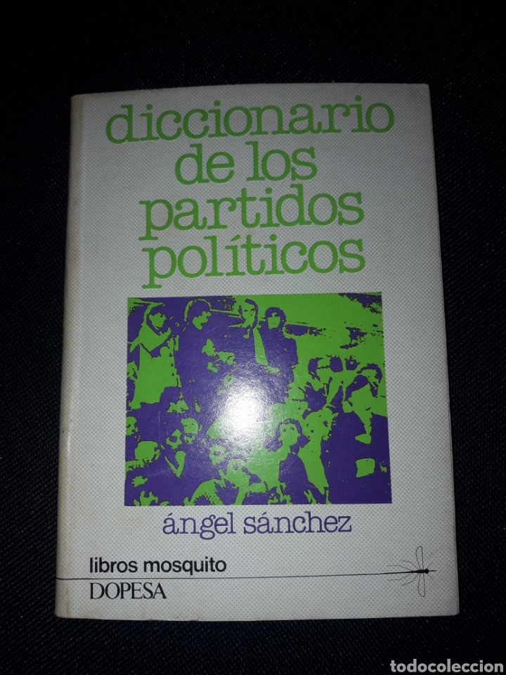 DICCIONARIO DE LOS PARTIDOS POLÍTICOS. LIBROS MOSQUITO DOPESA. 96 PÁGINAS. 1977 (Libros de Segunda Mano - Historia Moderna)