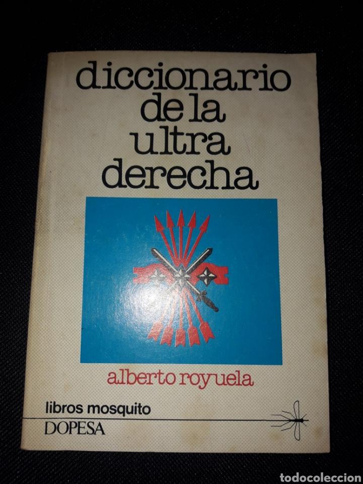 DICCIONARIO DE LA ULTRA DERECHA. LIBROS MOSQUITO DOPESA 1977. TRANSICIÓN (Libros de Segunda Mano - Historia Moderna)