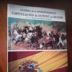 Libros de segunda mano: GUERRA DE LA INDEPENDENCIA CAPITULACIONES DE DUPONT EN BAYLÉN RAIMUNDO MUÑOZ GARCÍA, 2008. Lote 180099371