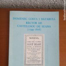 Libros de segunda mano: DOMÈNEC COSTA I BAFARULL RECTOR DE CASTELLNOU DE SEANA (1749-1806) - PLA D'URGELL LLEIDA. Lote 180106738