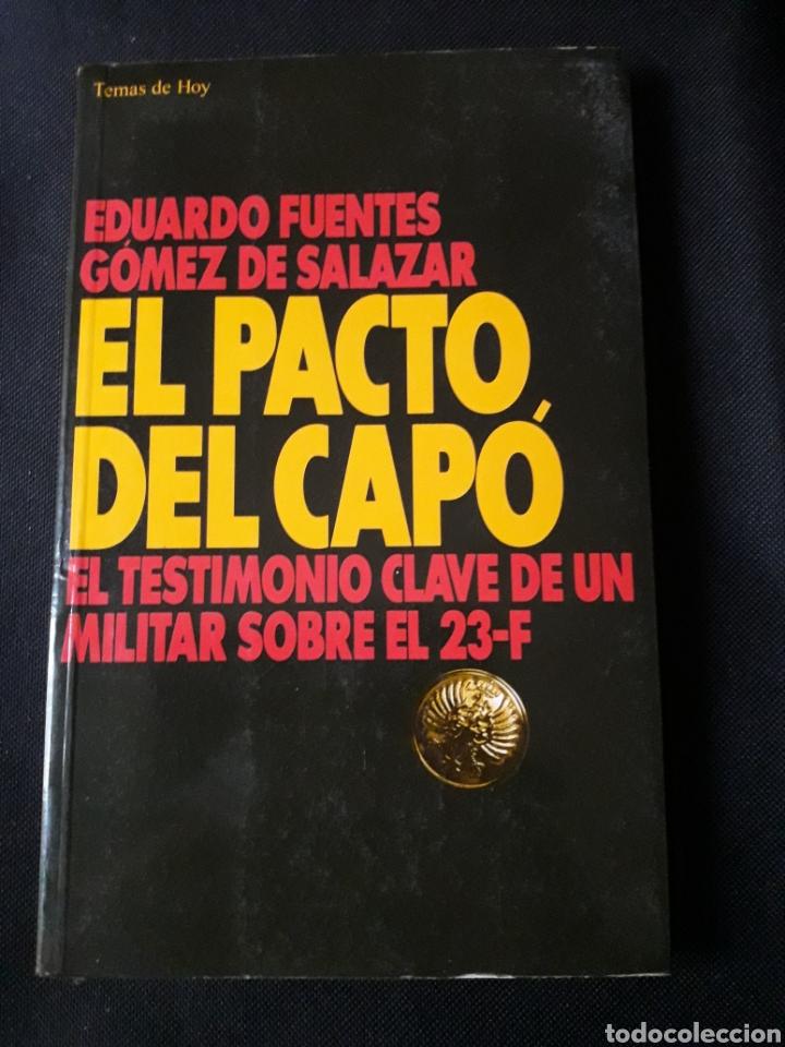 EL PACTO DEL CAPÓ. EL TESTIMONIO CLAVE DE UN MILITAR SOBRE EL 24F. EDUARDO FUENTES GÓMEZ DE SALAZAR (Libros de Segunda Mano - Historia Moderna)